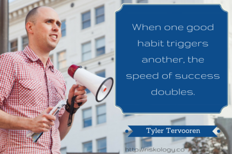 tyler-tervooren-quote-riskology-success-habit